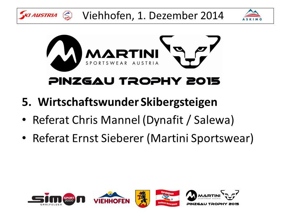 Viehhofen, 1. Dezember 2014 5.Wirtschaftswunder Skibergsteigen Referat Chris Mannel (Dynafit / Salewa) Referat Ernst Sieberer (Martini Sportswear)