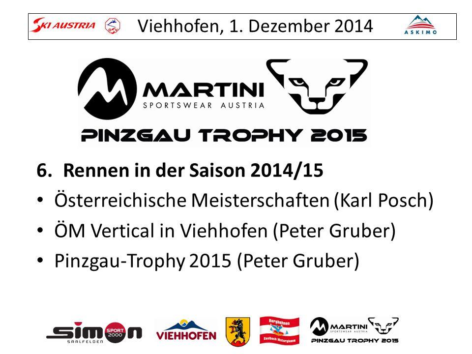 Viehhofen, 1. Dezember 2014 6.Rennen in der Saison 2014/15 Österreichische Meisterschaften (Karl Posch) ÖM Vertical in Viehhofen (Peter Gruber) Pinzga