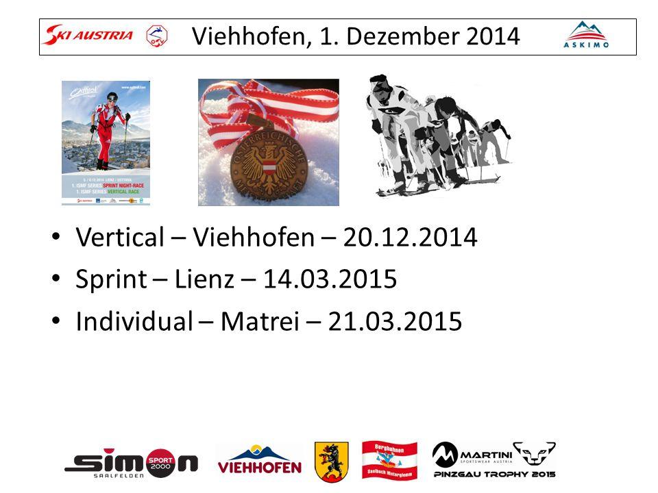 Viehhofen, 1. Dezember 2014 Vertical – Viehhofen – 20.12.2014 Sprint – Lienz – 14.03.2015 Individual – Matrei – 21.03.2015