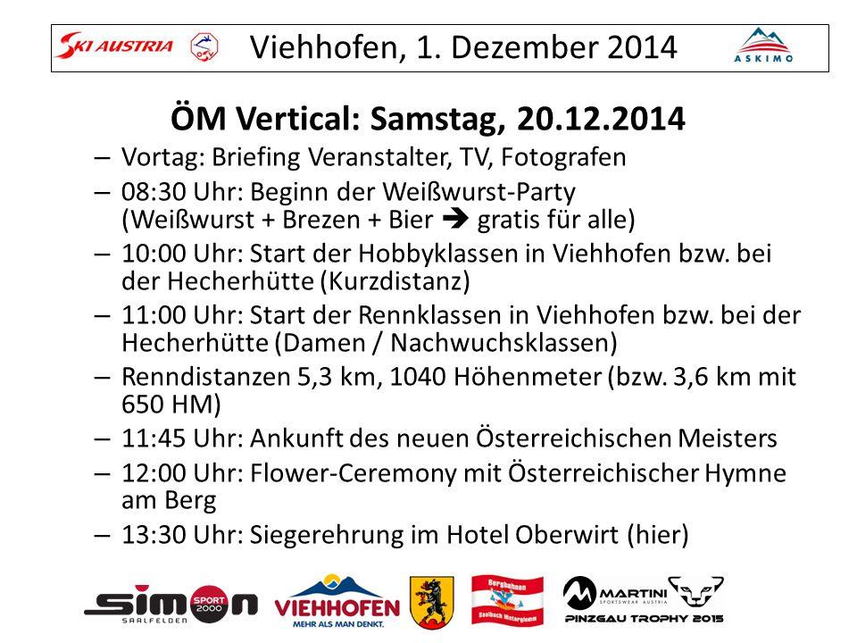 Viehhofen, 1. Dezember 2014 ÖM Vertical: Samstag, 20.12.2014 – Vortag: Briefing Veranstalter, TV, Fotografen – 08:30 Uhr: Beginn der Weißwurst-Party (