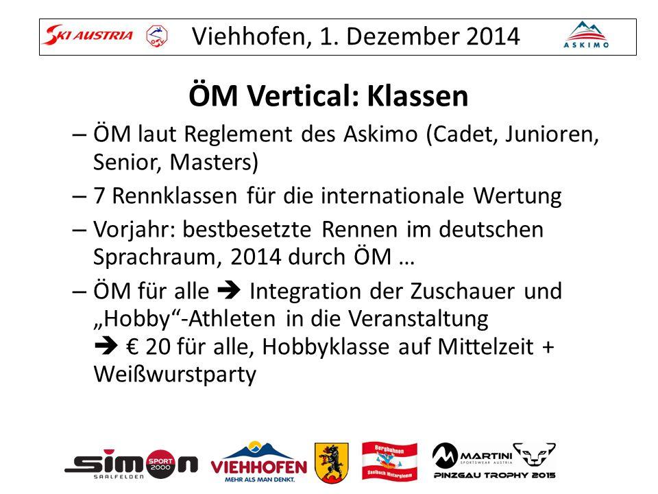 Viehhofen, 1. Dezember 2014 ÖM Vertical: Klassen – ÖM laut Reglement des Askimo (Cadet, Junioren, Senior, Masters) – 7 Rennklassen für die internation