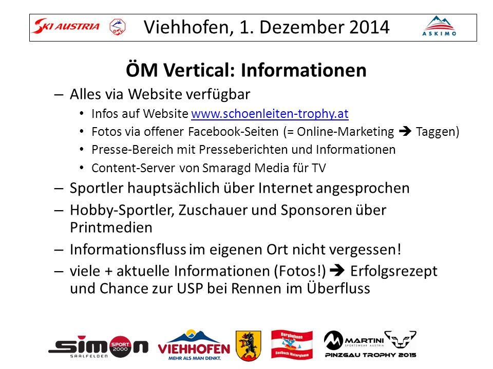 Viehhofen, 1. Dezember 2014 ÖM Vertical: Informationen – Alles via Website verfügbar Infos auf Website www.schoenleiten-trophy.atwww.schoenleiten-trop