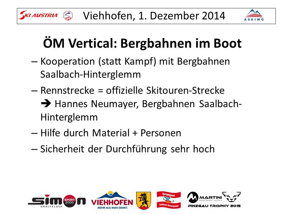 Viehhofen, 1. Dezember 2014 ÖM Vertical: Bergbahnen im Boot – Kooperation (statt Kampf) mit Bergbahnen Saalbach-Hinterglemm – Rennstrecke = offizielle