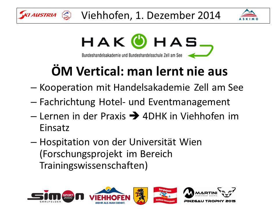 Viehhofen, 1. Dezember 2014 ÖM Vertical: man lernt nie aus – Kooperation mit Handelsakademie Zell am See – Fachrichtung Hotel- und Eventmanagement – L