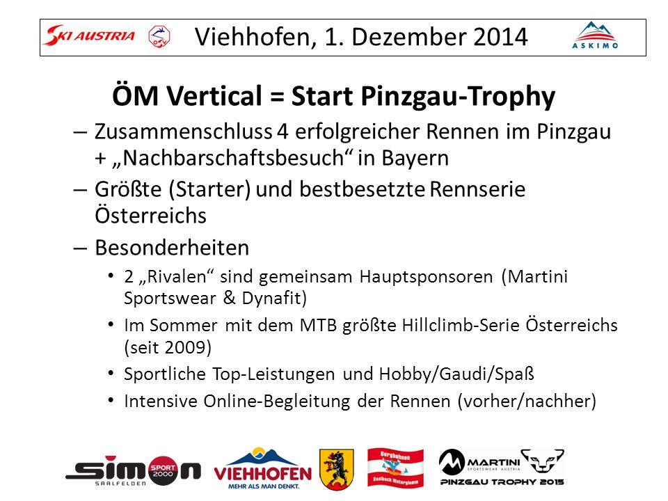 """Viehhofen, 1. Dezember 2014 ÖM Vertical = Start Pinzgau-Trophy – Zusammenschluss 4 erfolgreicher Rennen im Pinzgau + """"Nachbarschaftsbesuch"""" in Bayern"""