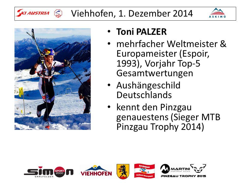 Viehhofen, 1. Dezember 2014 Toni PALZER mehrfacher Weltmeister & Europameister (Espoir, 1993), Vorjahr Top-5 Gesamtwertungen Aushängeschild Deutschlan