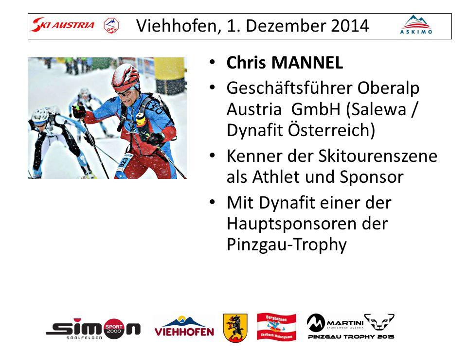 Viehhofen, 1. Dezember 2014 Chris MANNEL Geschäftsführer Oberalp Austria GmbH (Salewa / Dynafit Österreich) Kenner der Skitourenszene als Athlet und S