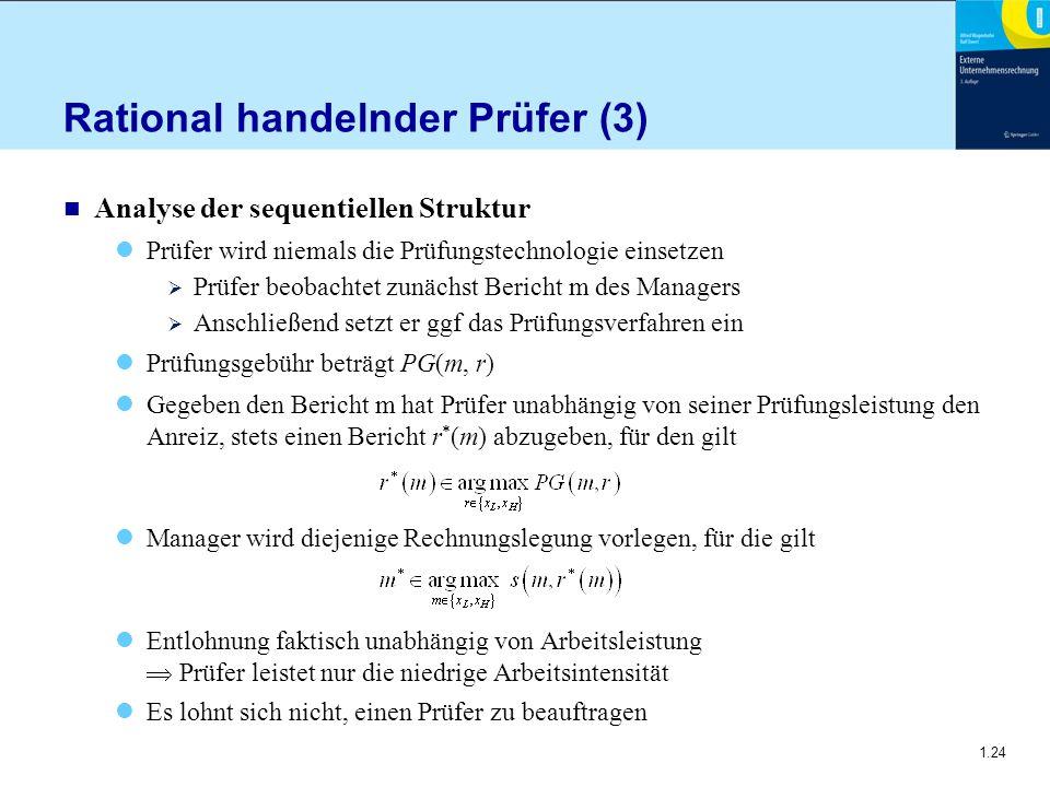 1.24 Rational handelnder Prüfer (3) n Analyse der sequentiellen Struktur Prüfer wird niemals die Prüfungstechnologie einsetzen  Prüfer beobachtet zun
