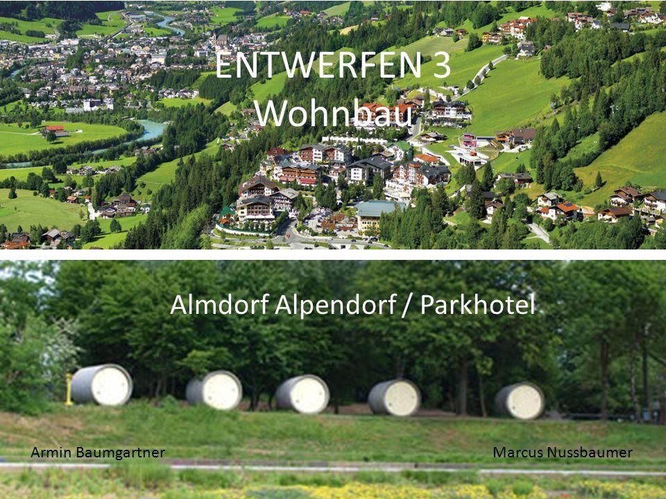ENTWERFEN 3 Wohnbau Almdorf Alpendorf / Parkhotel Armin Baumgartner Marcus Nussbaumer