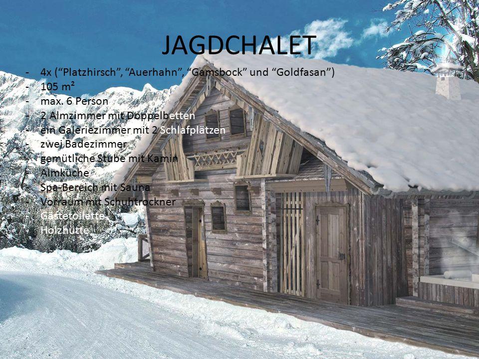 JAGDCHALET -4x ( Platzhirsch , Auerhahn , Gamsbock und Goldfasan ) -105 m² -max.