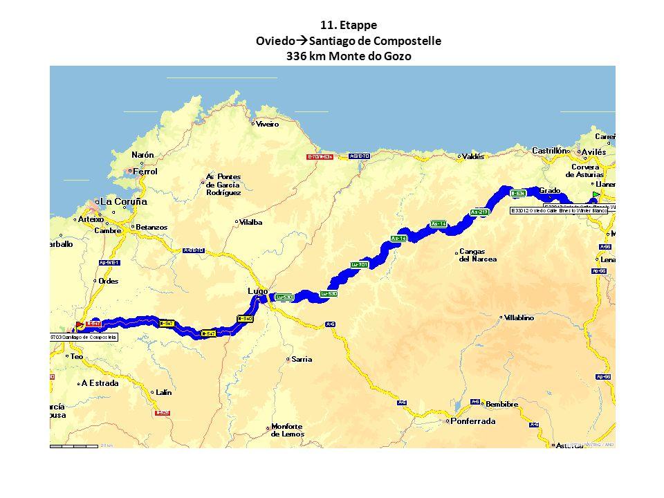 11. Etappe Oviedo  Santiago de Compostelle 336 km Monte do Gozo