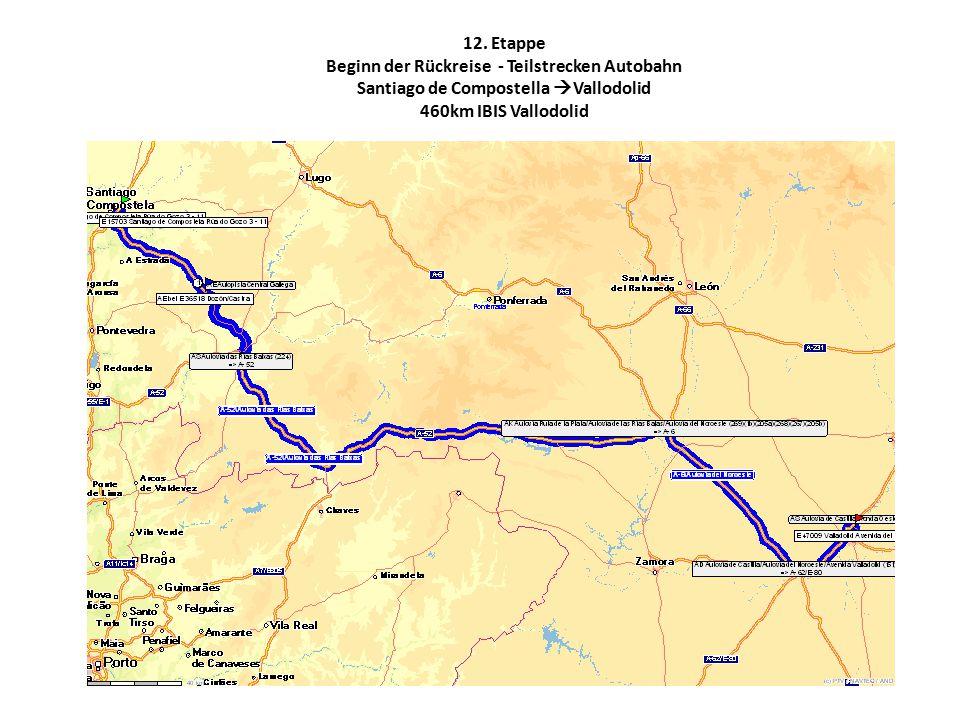 12. Etappe Beginn der Rückreise - Teilstrecken Autobahn Santiago de Compostella  Vallodolid 460km IBIS Vallodolid
