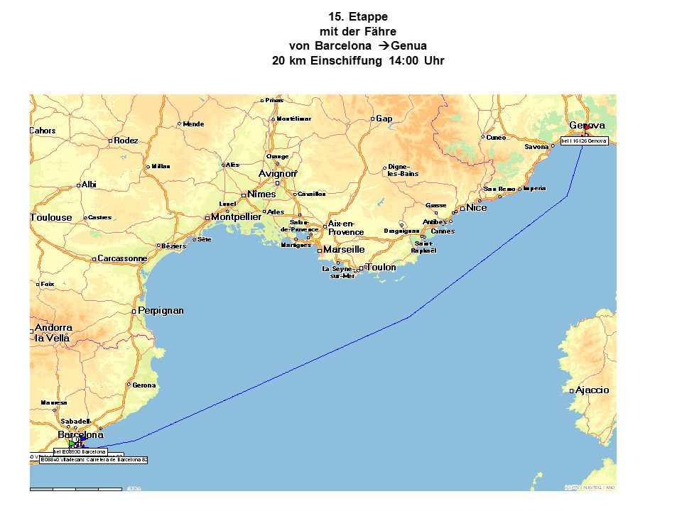 15. Etappe mit der Fähre von Barcelona  Genua 20 km Einschiffung 14:00 Uhr