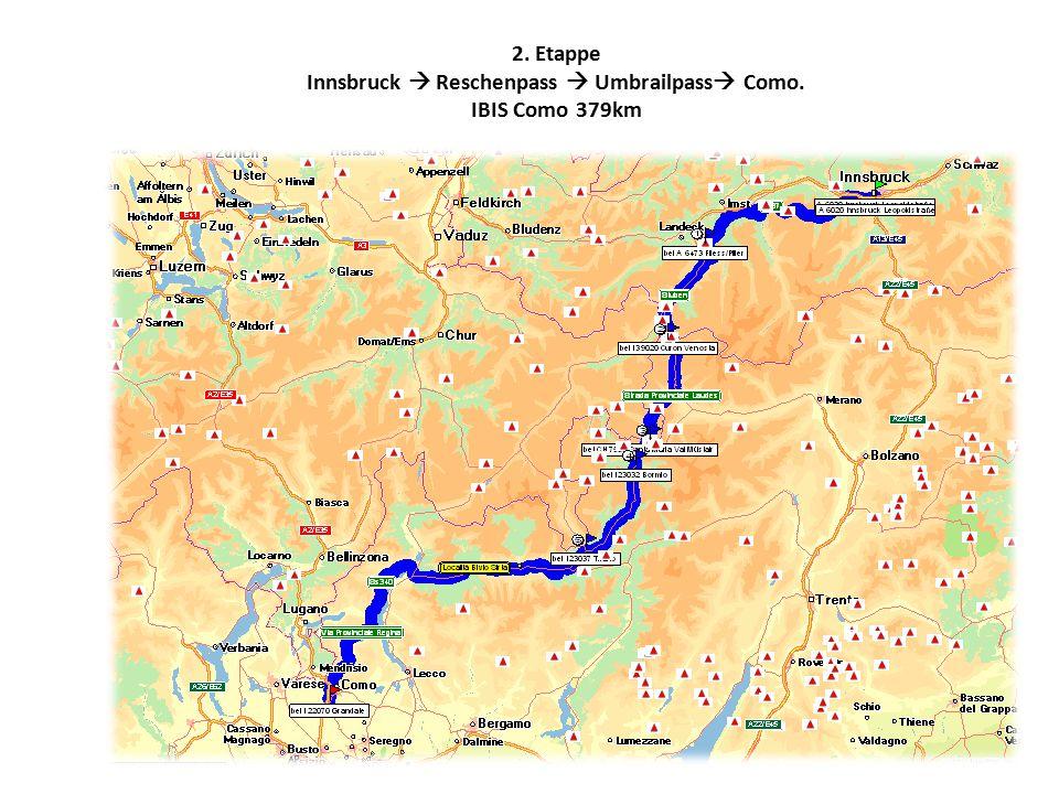 2. Etappe Innsbruck  Reschenpass  Umbrailpass  Como. IBIS Como 379km