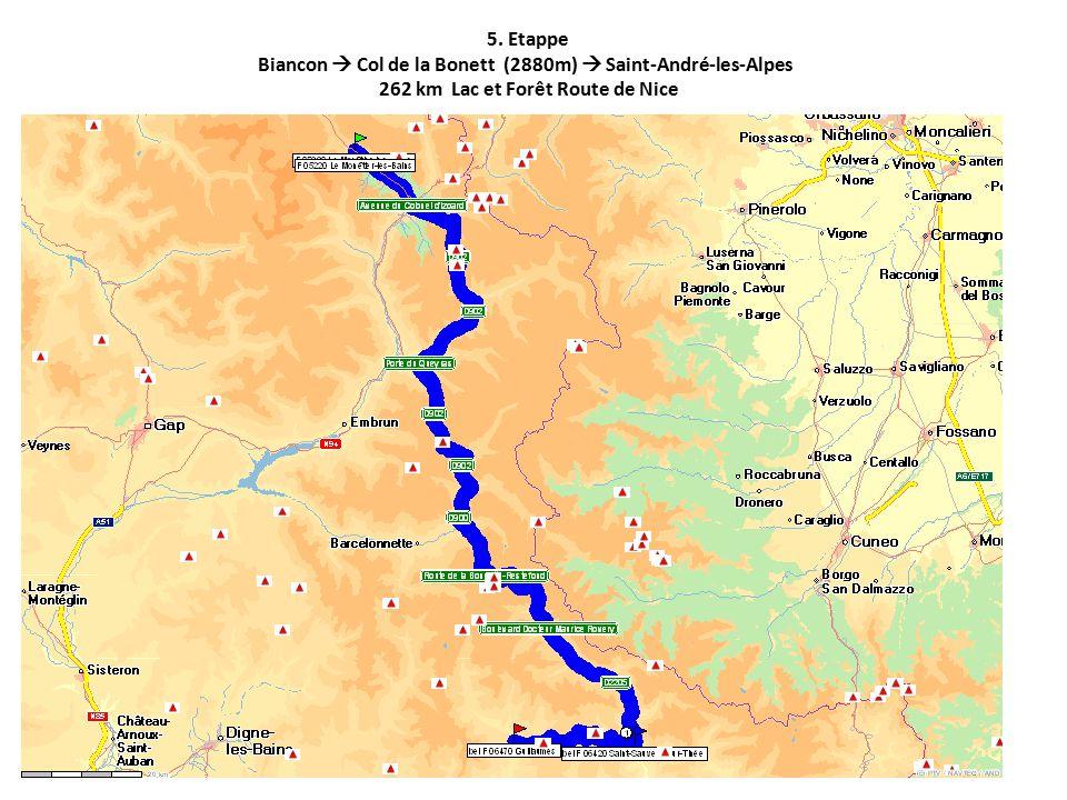 5. Etappe Biancon  Col de la Bonett (2880m)  Saint-André-les-Alpes 262 km Lac et Forêt Route de Nice