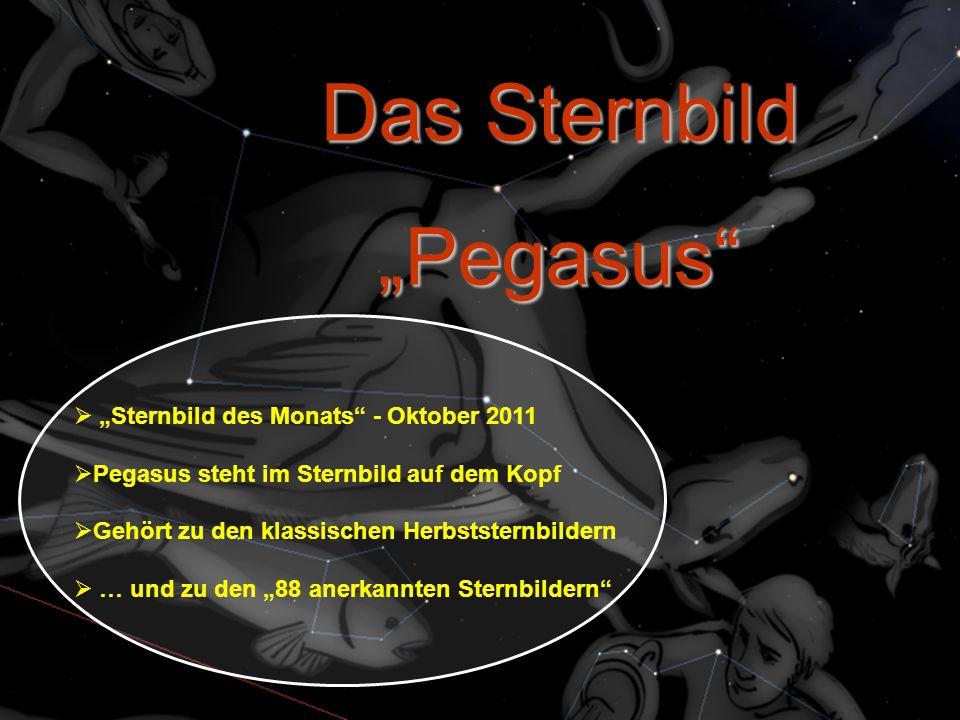 """Das Sternbild """"Pegasus""""  """"Sternbild des Monats"""" - Oktober 2011  Pegasus steht im Sternbild auf dem Kopf  Gehört zu den klassischen Herbststernbilde"""