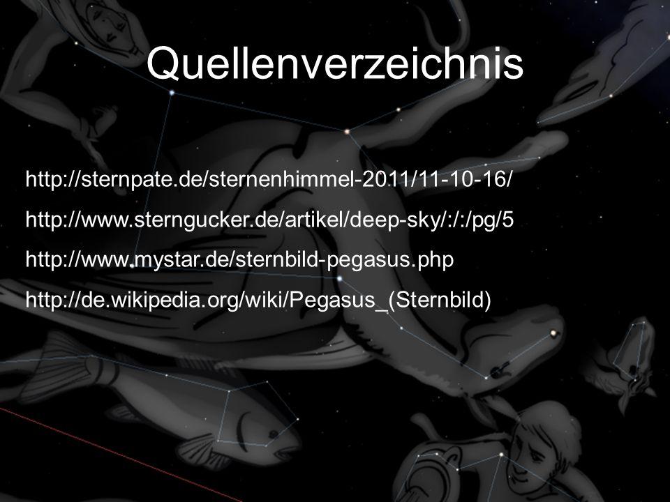 Quellenverzeichnis http://sternpate.de/sternenhimmel-2011/11-10-16/ http://www.sterngucker.de/artikel/deep-sky/:/:/pg/5 http://www.mystar.de/sternbild