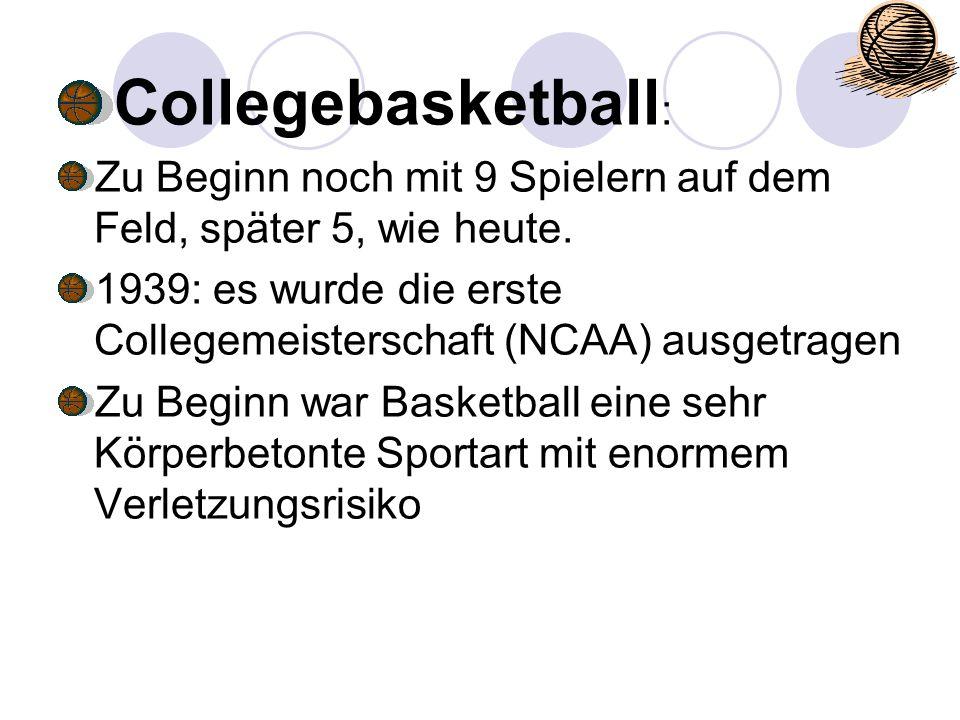Collegebasketball : Zu Beginn noch mit 9 Spielern auf dem Feld, später 5, wie heute. 1939: es wurde die erste Collegemeisterschaft (NCAA) ausgetragen