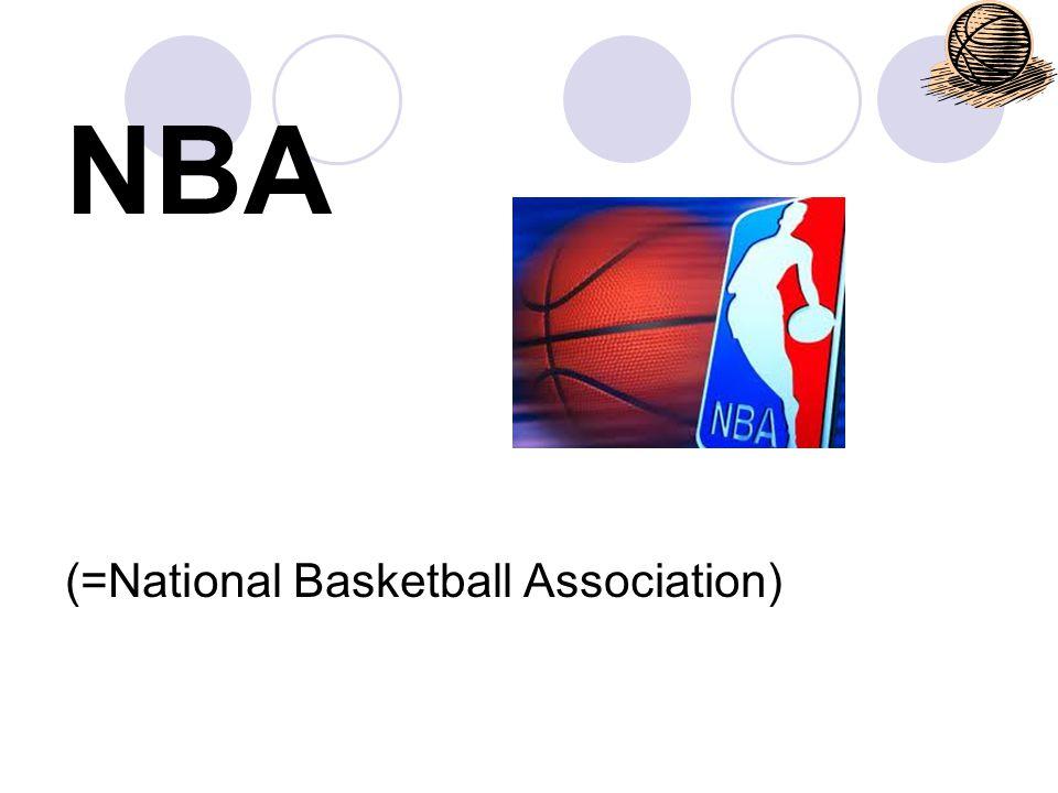 zuerst BBA (Basketball Association of America) ab 1946 1949 wurde sie in NBA umbenannt NBA wird bis heute als höchste Spielklasse angesehen