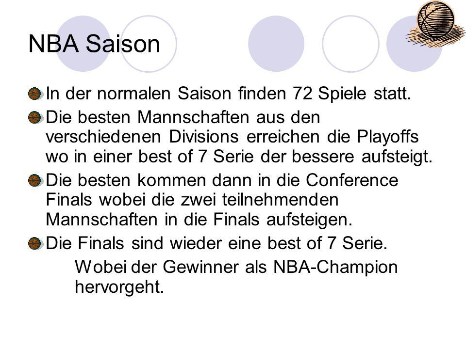 NBA Saison In der normalen Saison finden 72 Spiele statt. Die besten Mannschaften aus den verschiedenen Divisions erreichen die Playoffs wo in einer b
