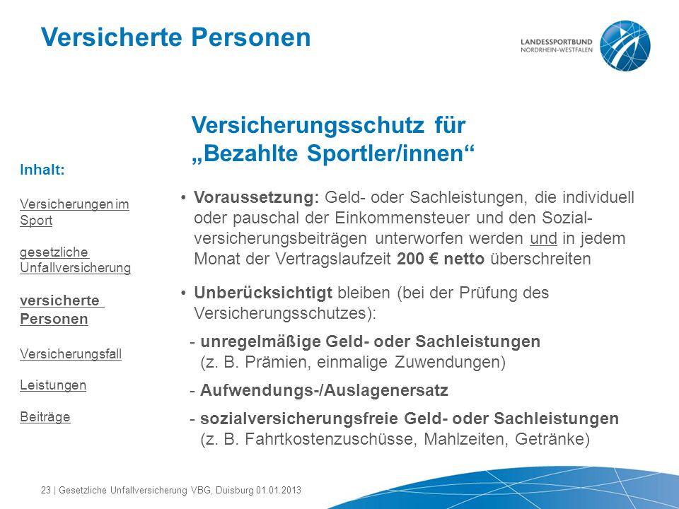 """Versicherte Personen Versicherungsschutz für """"Bezahlte Sportler/innen"""" Voraussetzung: Geld- oder Sachleistungen, die individuell oder pauschal der Ein"""