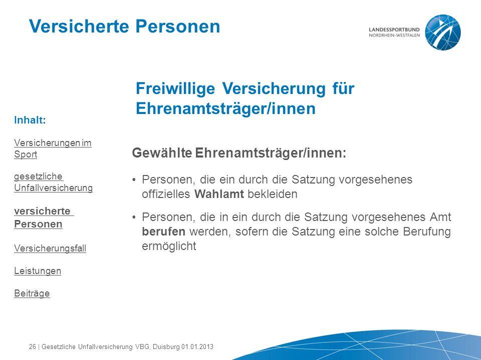 Versicherte Personen Freiwillige Versicherung für Ehrenamtsträger/innen Gewählte Ehrenamtsträger/innen: Personen, die ein durch die Satzung vorgesehen