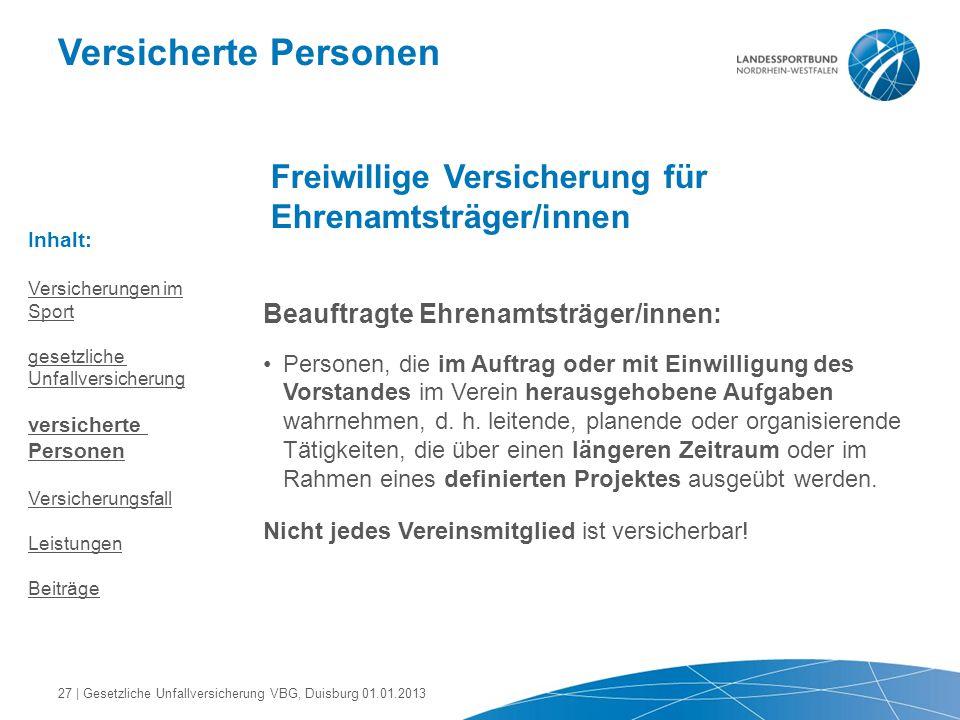 Versicherte Personen Freiwillige Versicherung für Ehrenamtsträger/innen Beauftragte Ehrenamtsträger/innen: Personen, die im Auftrag oder mit Einwillig