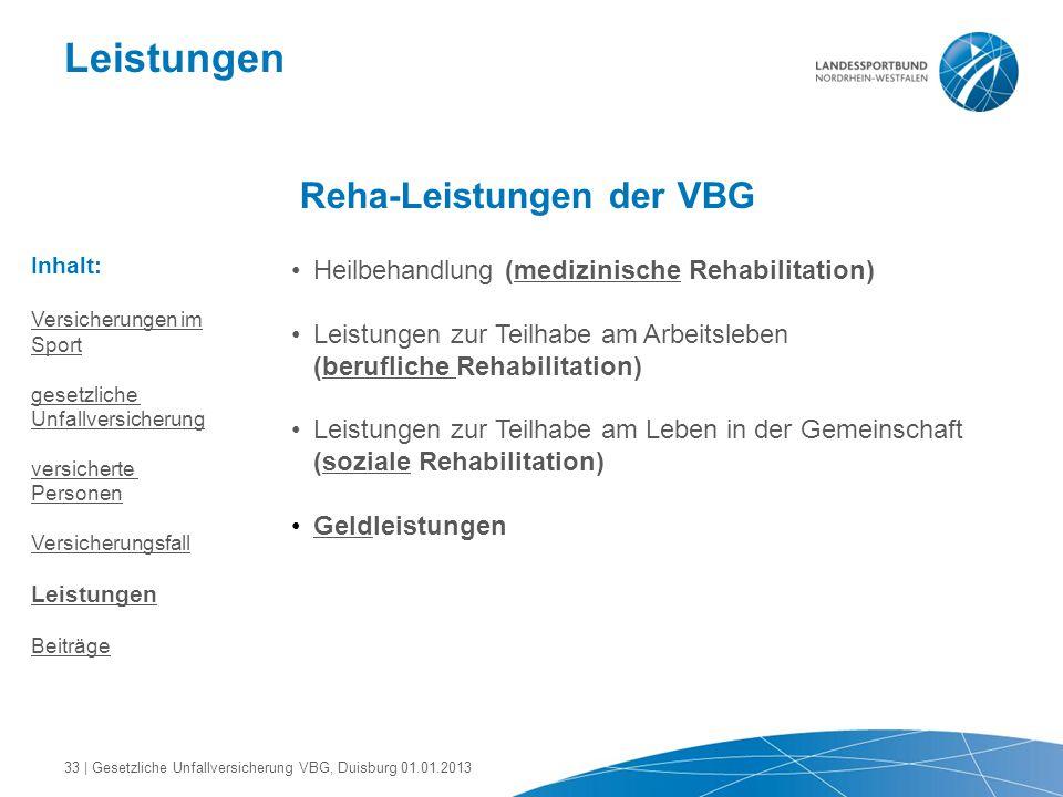 Leistungen Reha-Leistungen der VBG Heilbehandlung (medizinische Rehabilitation)medizinische Leistungen zur Teilhabe am Arbeitsleben (berufliche Rehabi