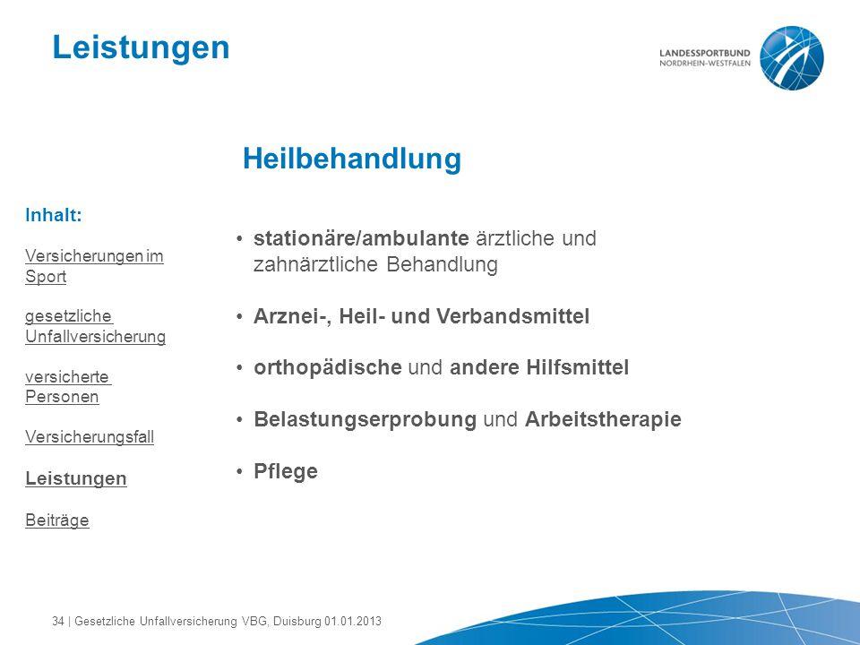 Leistungen Heilbehandlung stationäre/ambulante ärztliche und zahnärztliche Behandlung Arznei-, Heil- und Verbandsmittel orthopädische und andere Hilfs