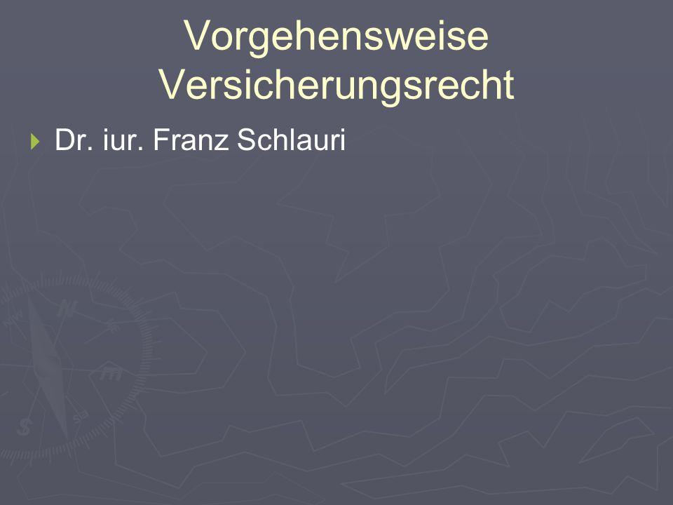 Vorgehensweise Versicherungsrecht   Dr. iur. Franz Schlauri