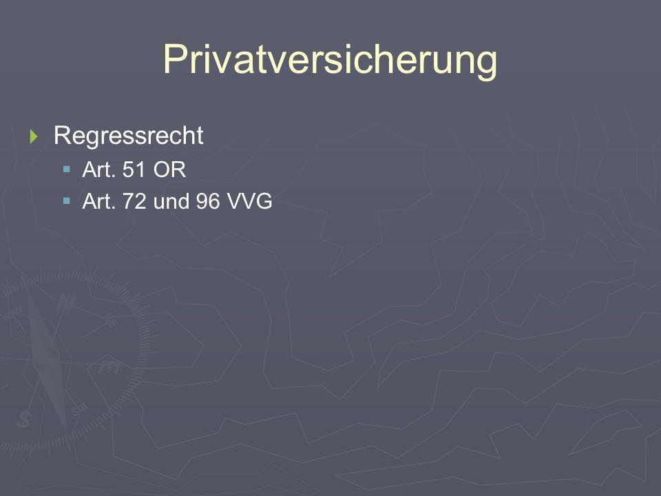 Privatversicherung   Regressrecht   Art. 51 OR   Art. 72 und 96 VVG