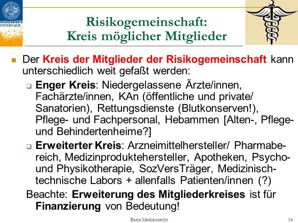 Barta:Medizinrecht16 Risikogemeinschaft: Kreis möglicher Mitglieder Der Kreis der Mitglieder der Risikogemeinschaft kann unterschiedlich weit gefaßt w