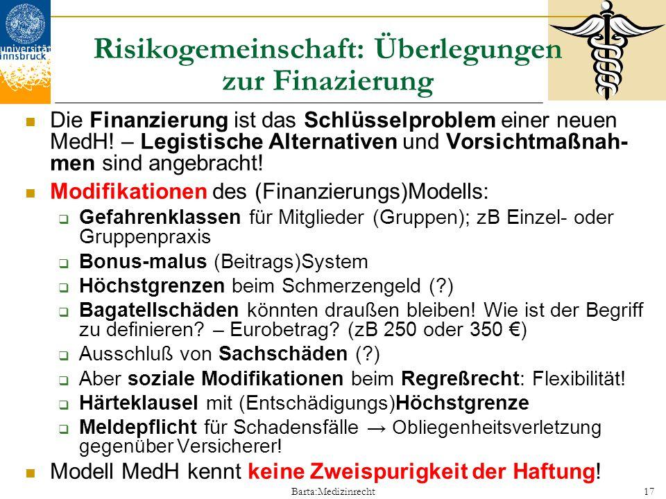 Barta:Medizinrecht17 Risikogemeinschaft: Überlegungen zur Finazierung Die Finanzierung ist das Schlüsselproblem einer neuen MedH! – Legistische Altern