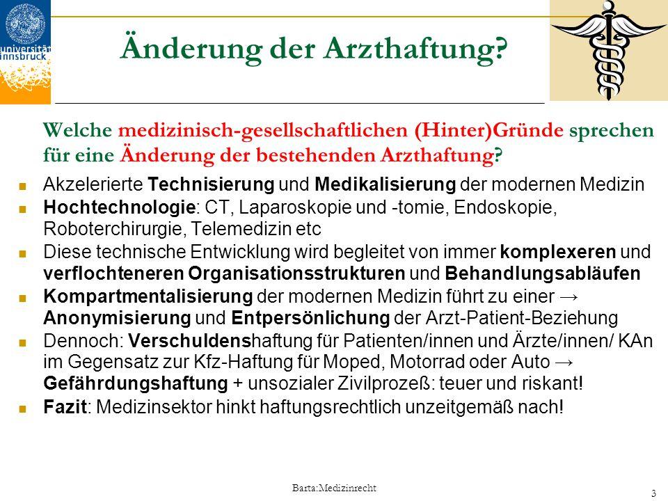 Barta:Medizinrecht 24 MedH: Stärken-Schwächen- Analyse (1) Arzthaftung privatrechtliche Lösung Individualhaftung Privatversicherung: → Konfrontationsmodell Verschuldenshaftung → StrafR / Medien .