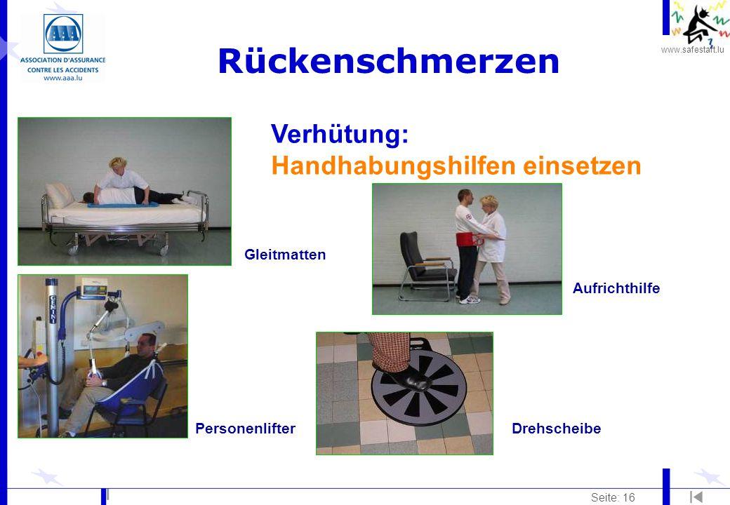 www.safestart.lu Seite: 16 Rückenschmerzen PersonenlifterDrehscheibe Aufrichthilfe Gleitmatten Verhütung: Handhabungshilfen einsetzen
