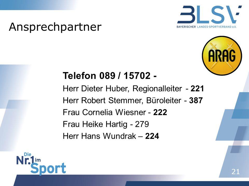 21 Telefon 089 / 15702 - Herr Dieter Huber, Regionalleiter - 221 Herr Robert Stemmer, Büroleiter - 387 Frau Cornelia Wiesner - 222 Frau Heike Hartig -