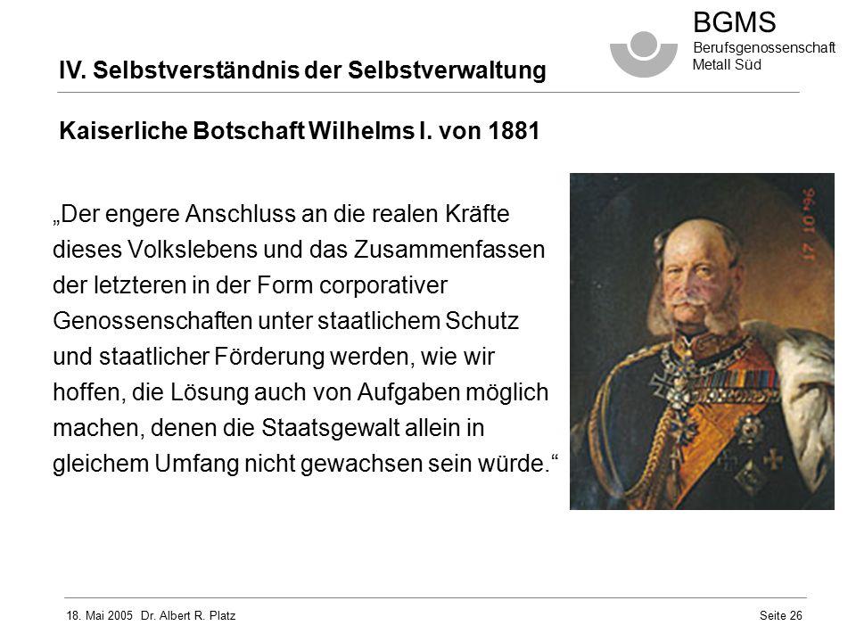 """18. Mai 2005 Dr. Albert R. Platz BGMS Berufsgenossenschaft Metall Süd Seite 26 """"Der engere Anschluss an die realen Kräfte dieses Volkslebens und das Z"""