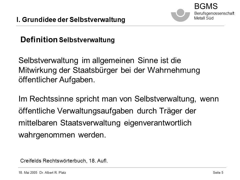 18.Mai 2005 Dr. Albert R. Platz BGMS Berufsgenossenschaft Metall Süd Seite 16 III.