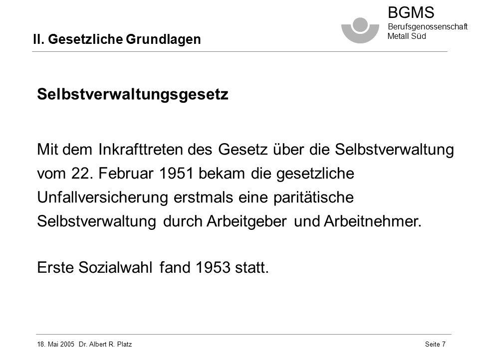 18.Mai 2005 Dr. Albert R. Platz BGMS Berufsgenossenschaft Metall Süd Seite 28 IV.