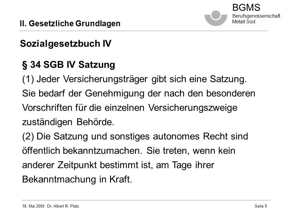 18.Mai 2005 Dr. Albert R. Platz BGMS Berufsgenossenschaft Metall Süd Seite 20 III.