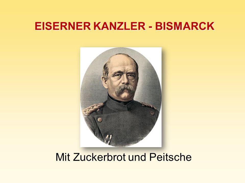 EISERNER KANZLER - BISMARCK Mit Zuckerbrot und Peitsche
