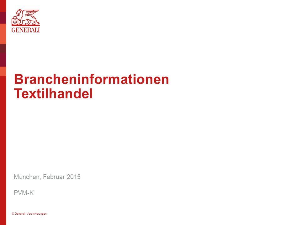 © Generali Versicherungen Brancheninformationen Textilhandel München, Februar 2015 PVM-K