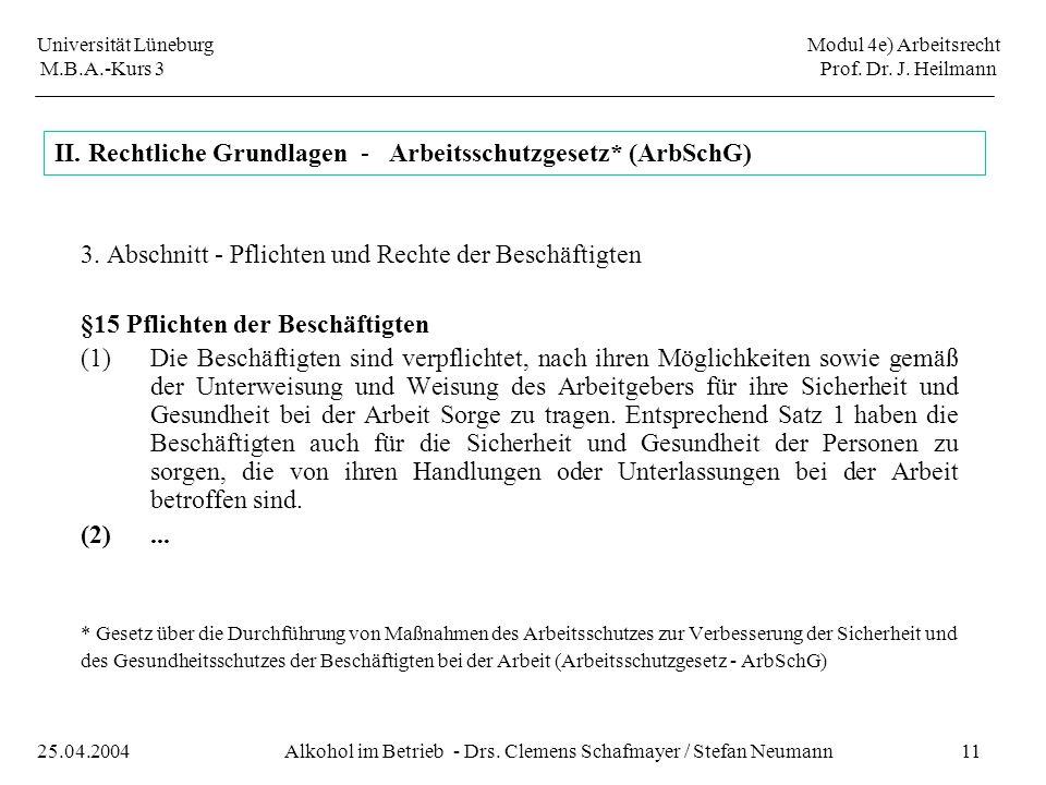 Universität Lüneburg Modul 4e) Arbeitsrecht M.B.A.-Kurs 3 Prof. Dr. J. Heilmann 11Alkohol im Betrieb - Drs. Clemens Schafmayer / Stefan Neumann25.04.2
