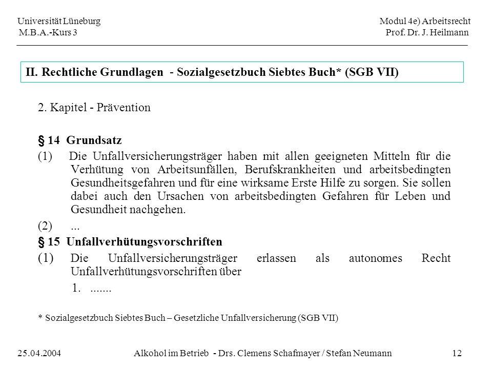 Universität Lüneburg Modul 4e) Arbeitsrecht M.B.A.-Kurs 3 Prof. Dr. J. Heilmann 12Alkohol im Betrieb - Drs. Clemens Schafmayer / Stefan Neumann25.04.2