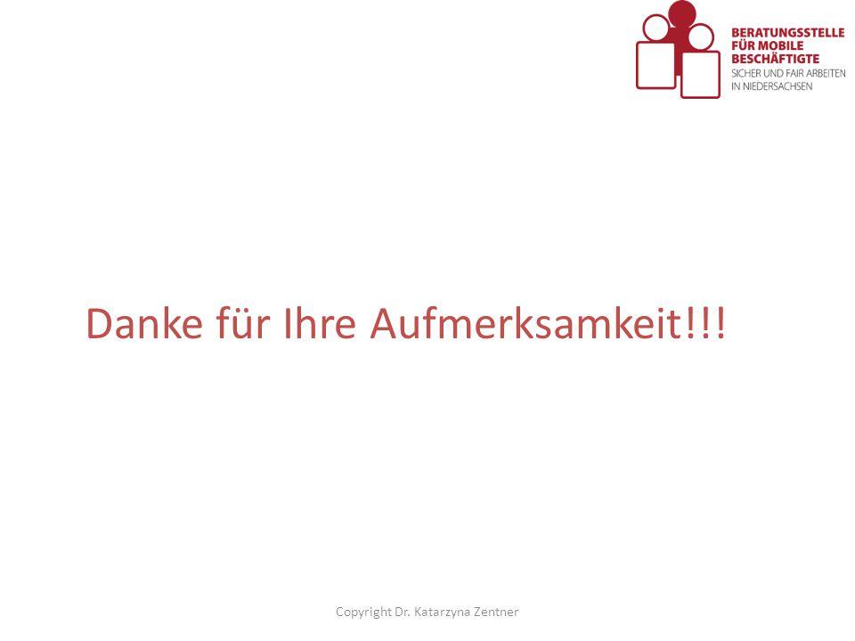 Danke für Ihre Aufmerksamkeit!!! Copyright Dr. Katarzyna Zentner