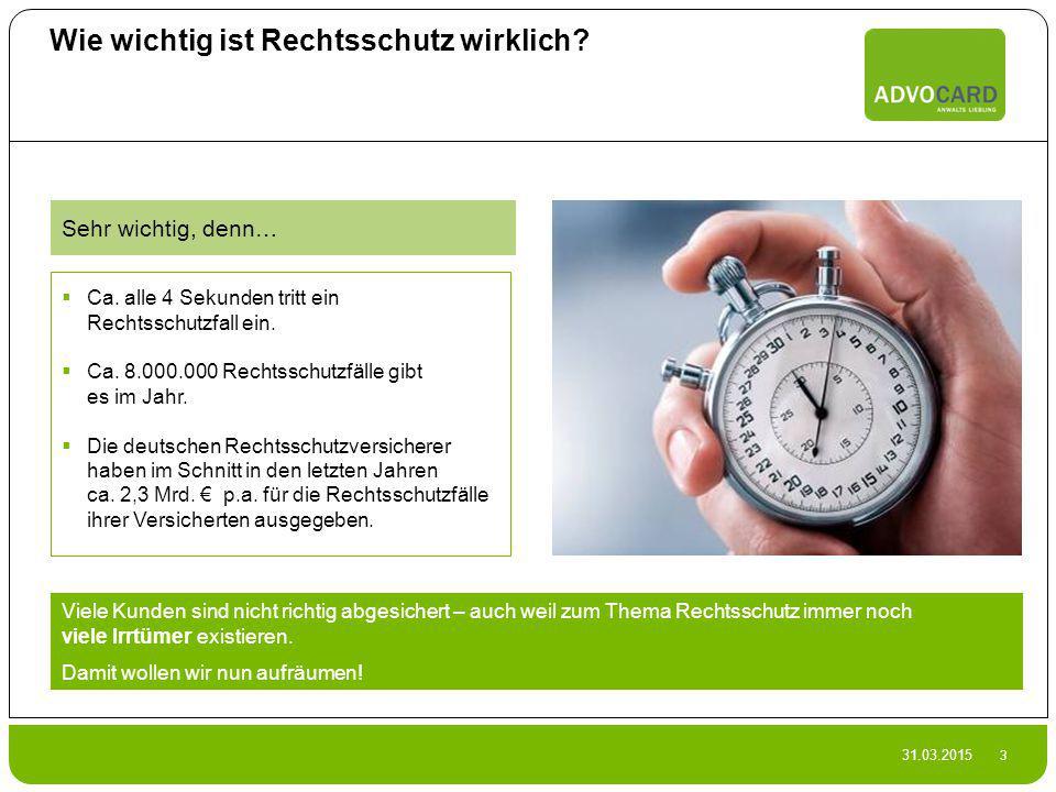 31.03.2015 14 Das Angebot der ADVOCARD Rundum-Absicherung auf drei Ebenen 3.