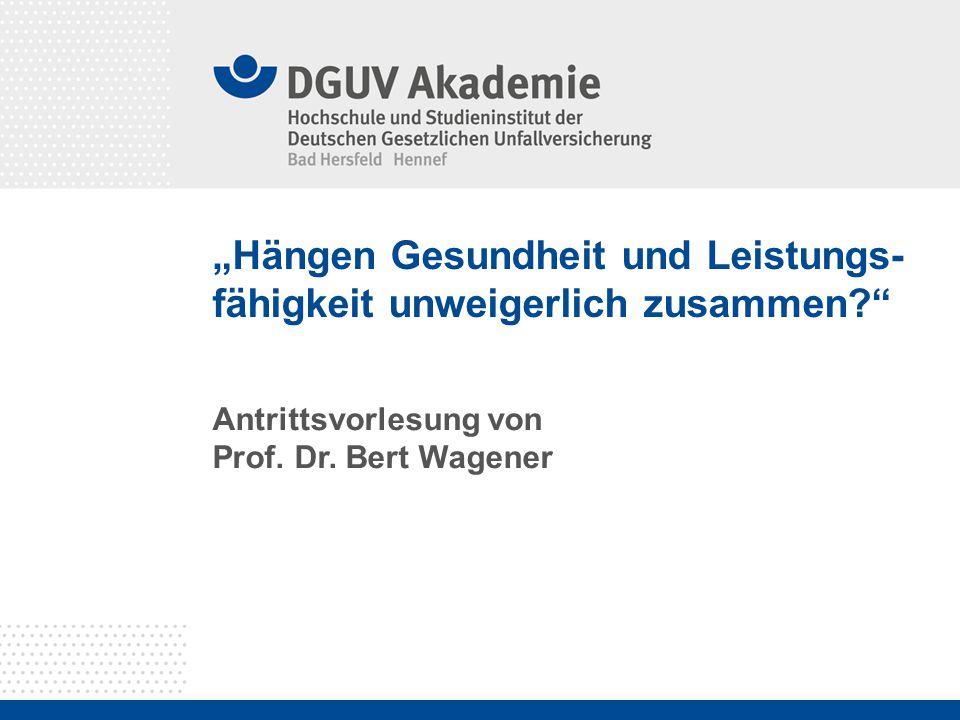 """""""Hängen Gesundheit und Leistungs- fähigkeit unweigerlich zusammen?"""" Antrittsvorlesung von Prof. Dr. Bert Wagener"""