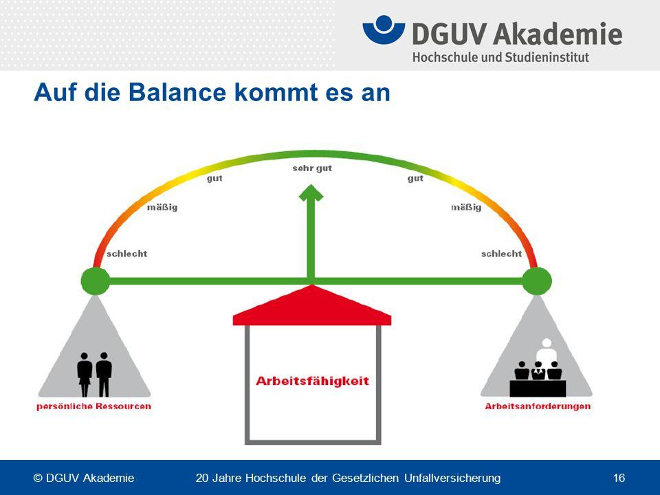 Auf die Balance kommt es an © DGUV Akademie 20 Jahre Hochschule der Gesetzlichen Unfallversicherung 16
