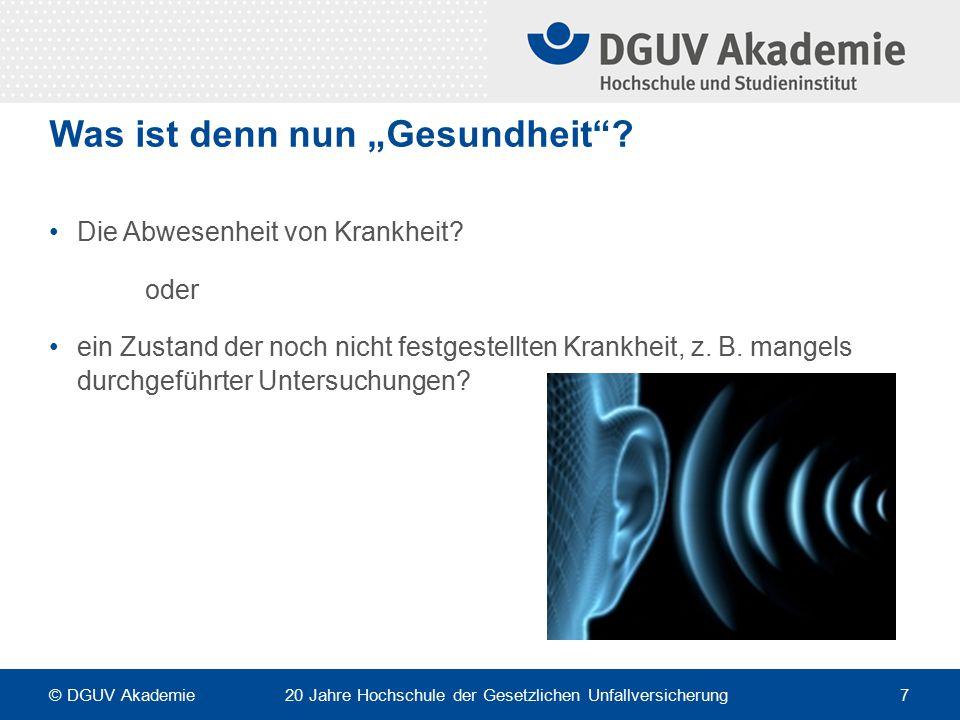 Gesundheit und Leistungsfähigkeit: © DGUV Akademie 20 Jahre Hochschule der Gesetzlichen Unfallversicherung 18