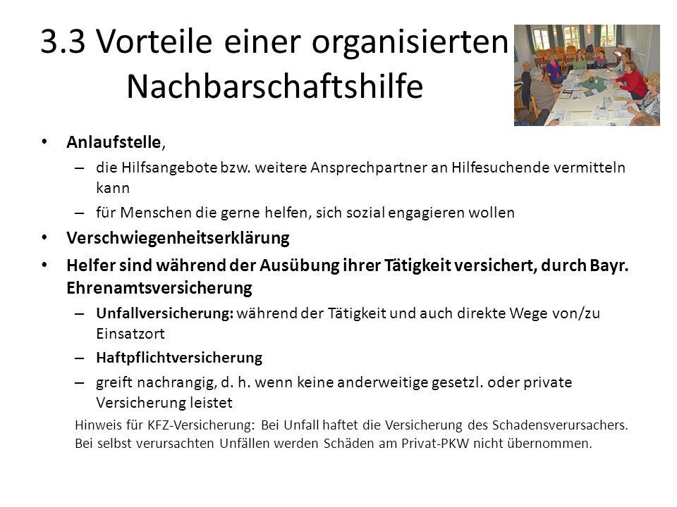 3.3 Vorteile einer organisierten Nachbarschaftshilfe Anlaufstelle, – die Hilfsangebote bzw. weitere Ansprechpartner an Hilfesuchende vermitteln kann –